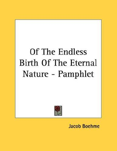 Of The Endless Birth Of The Eternal Nature - Pamphlet by Jacob Boehme