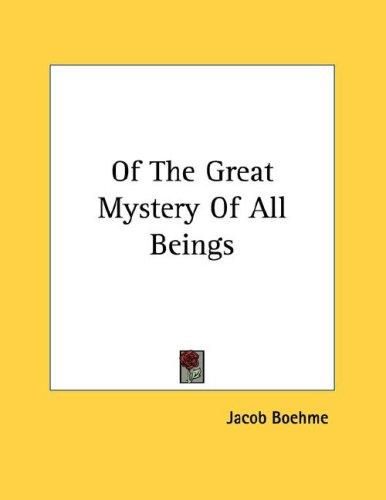 Of The Great Mystery Of All Beings by Jacob Boehme