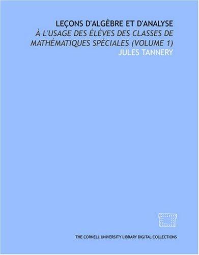 Download Leçons d'algèbre et d'analyse