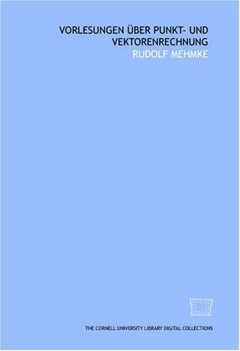 Vorlesungen über punkt- und vektorenrechnung