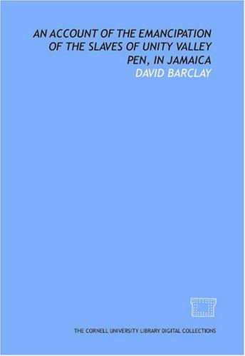 Download An Account of the emancipation of the slaves of Unity Valley pen, in Jamaica