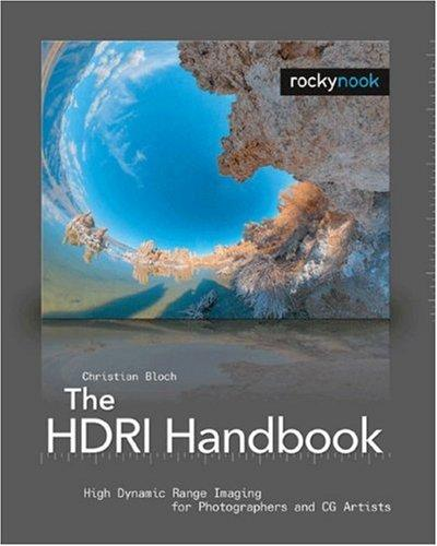 Image for The HDRI Handbook: High Dynamic Range Imaging for Photographers and CG Artists +DVD
