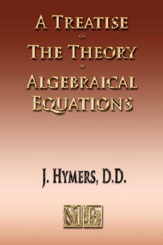 Download A Treatise On The Theory Of Algebraical Equations