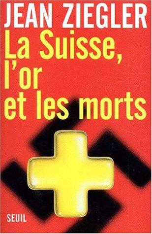 Download La Suisse, l'or et les morts
