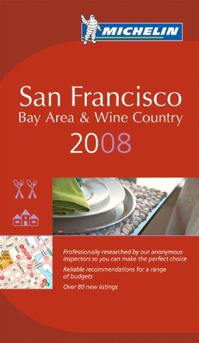 Michelin Red Guide 2008 San Francisco Bay Area and Wine Country (Michelin Guide San Francisco, Bay Area & Wine Country)