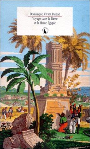 Download Voyage dans la Basse et la Haute Egypte pendant les campagnes du général Bonaparte