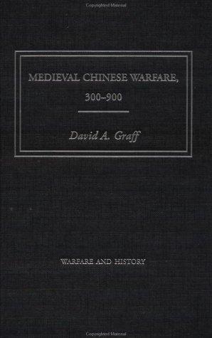 Medieval Chinese Warfare, 300-900 (Warfare and History)