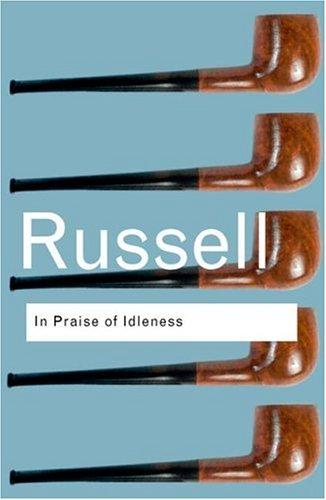 Download In praise of idleness and other essays