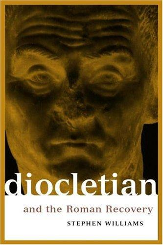 Download Diocletian and the Roman recovery