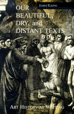 Our Beautiful, Dry and Distant Texts