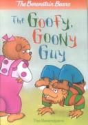 Download The Goofy, Goony Guy (Berenstain Bears First Time Books)