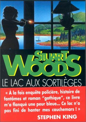 Le Lac aux sortilèges by Stuart Woods