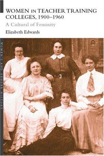 Download Women and Teacher Training Colleges, 1900-1960