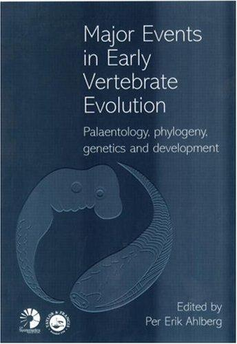 Major Events in Early Vertebrate Evolution (Systematics Association Special Volume) by Per Erik Ahlberg