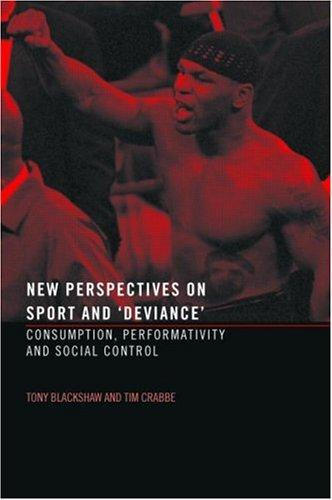 New perspectives on sport and deviance by Tony Blackshaw