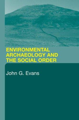 Environmental archaeology and the social order by Evans, John G.