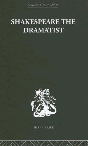 Shakespeare the Dramatist