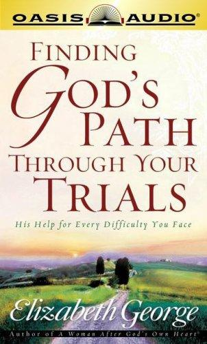 Finding God's Path Through Your Trials