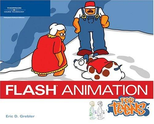 Flash Animation for Teens (For Teens) by Eric D. Grebler