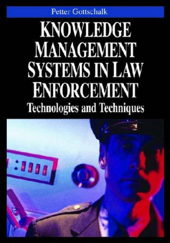 Download Knowledge Management Systems in Law Enforcement