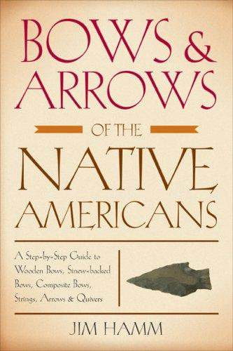 Download Bows & Arrows of the Native Americans