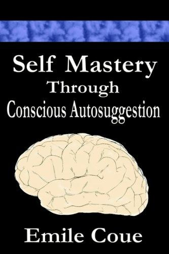 Download Self Mastery Through Conscious Autosuggestion