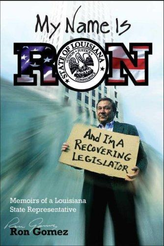 My Name Is Ron and I'm a Recovering Legislator