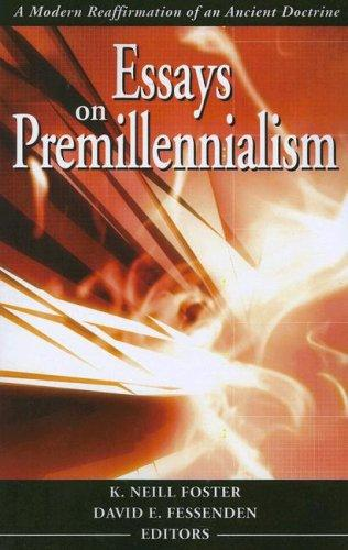 Essays on Premillennialism by K. Neill Foster