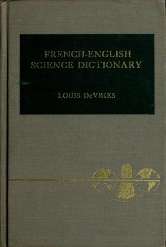 French-English science dictionary for students in agricultural, biological, and physical sciences