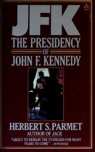 JFK, the presidency of John F. Kennedy