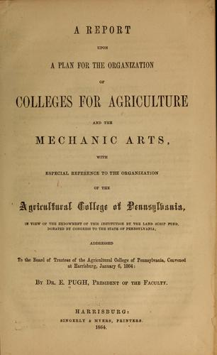 Download A report upon a plan for the organization of colleges for agriculture and the mechanic arts