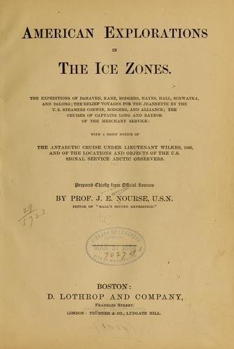 Download American explorations in the ice zones.