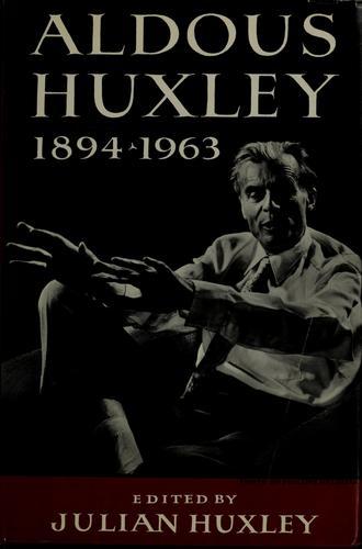 Aldous Huxley, 1894-1963