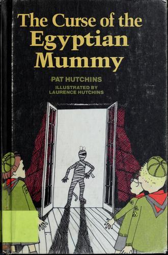 The curse of the Egyptian mummy by Pat Hutchins