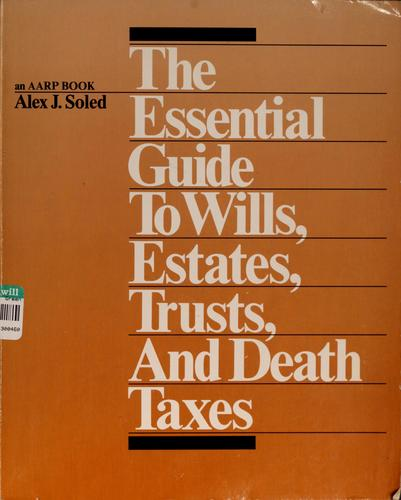 The essential guide to wills, estates, trusts, and death taxes