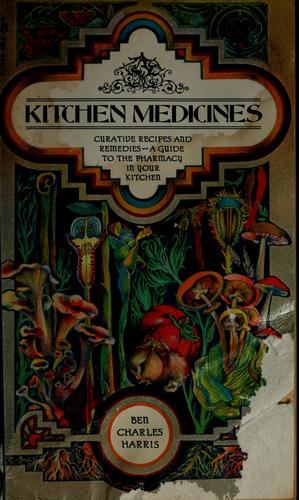Kitchen medicines by Ben Charles Harris