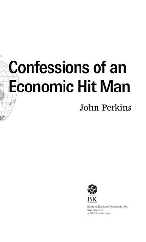Confessions of an Economic Hitman by John Perkins