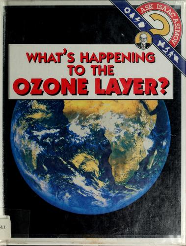 What's happening to the ozone layer? by Isaac Asimov