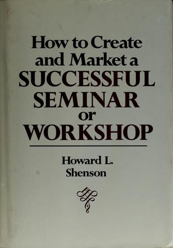 How to create & market a successful seminar or workshop