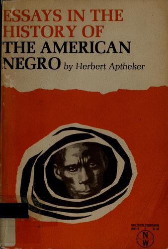 Essays in the history of the American Negro.