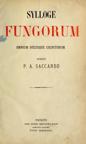 Sylloge fungorum omnium hucusque cognitorum.