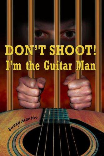 Download Don't Shoot! I'm the Guitar Man