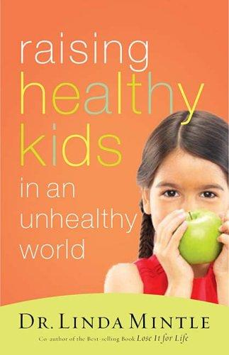 Download Raising Healthy Kids in an Unhealthy World