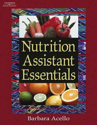 Nutrition Assistant Essentials by Barbara Acello
