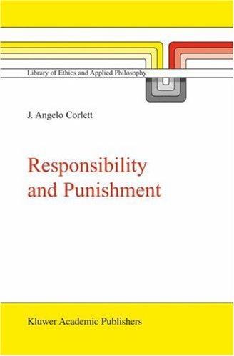 Download Responsibility and Punishment (Library of Ethics and Applied Philosophy)