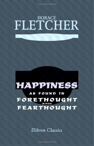 Download Happiness as Found in Forethought Minus Fearthought