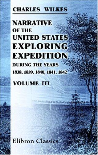 Download Narrative of the United States Exploring Expedition, during the Years 1838, 1839, 1840, 1841, 1842