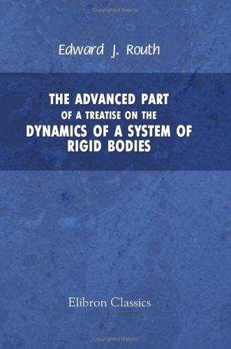 Download The Advanced Part of a Treatise on the Dynamics of a System of Rigid Bodies