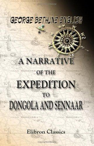 Download A Narrative of the Expedition to Dongola and Sennaar