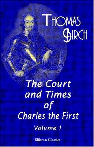 Download The Court and Times of Charles the First